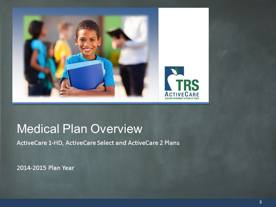 5 ActiveCare 1-HD, ActiveCare Select and ActiveCare 2 Plans 2014-2015 Plan Year Medical Plan Overview