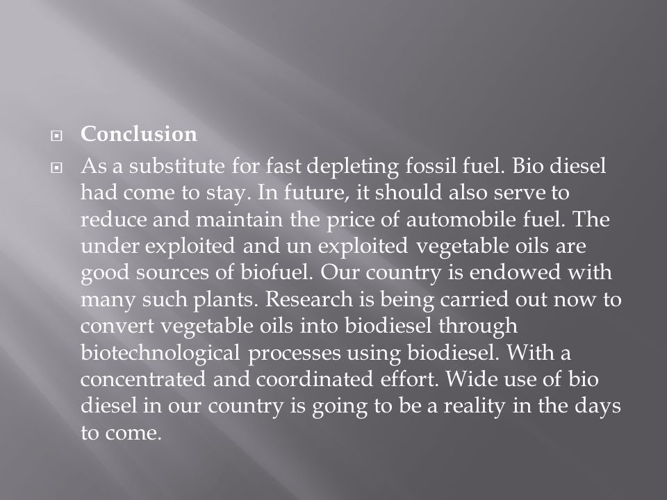  Conclusion  As a substitute for fast depleting fossil fuel.
