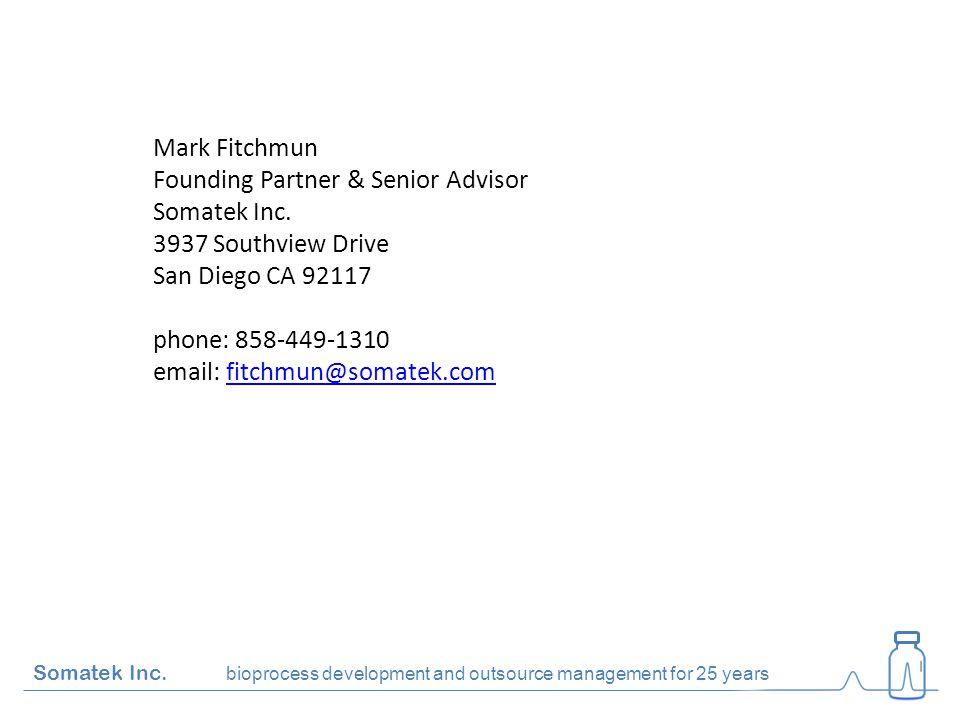 Mark Fitchmun Founding Partner & Senior Advisor Somatek Inc.