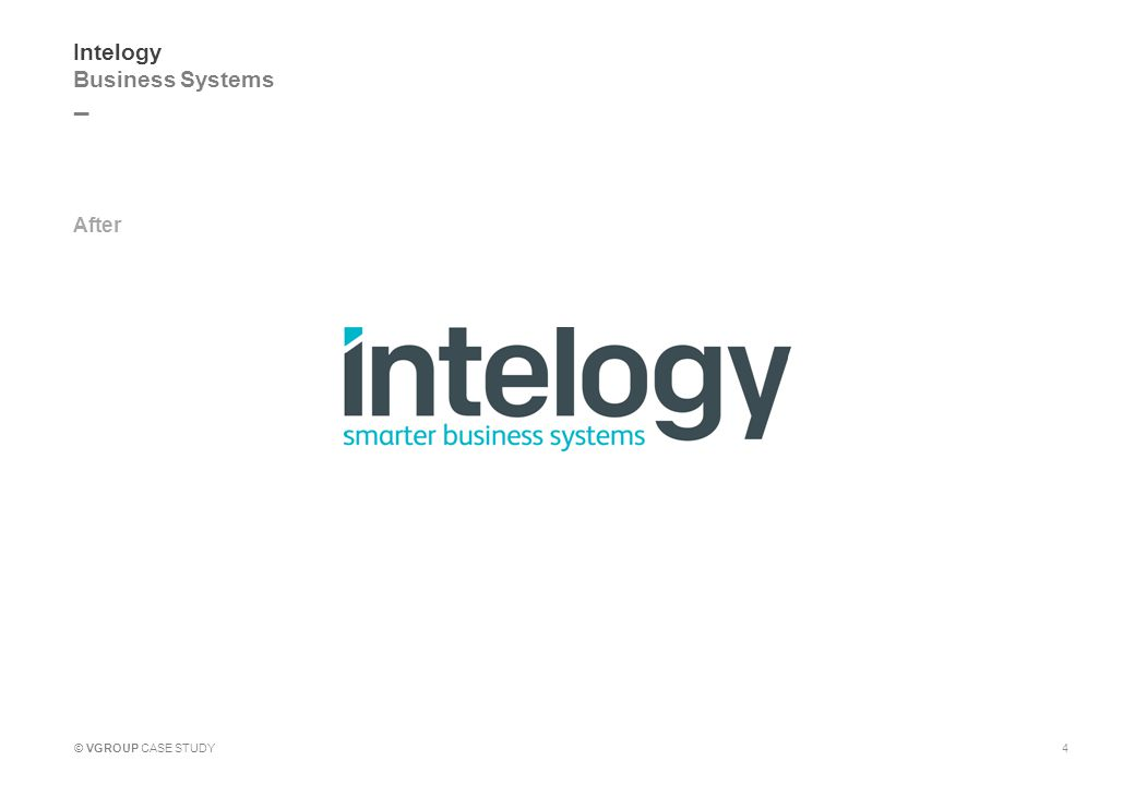 _ © VGROUP CASE STUDY Intelogy Business Systems After 4