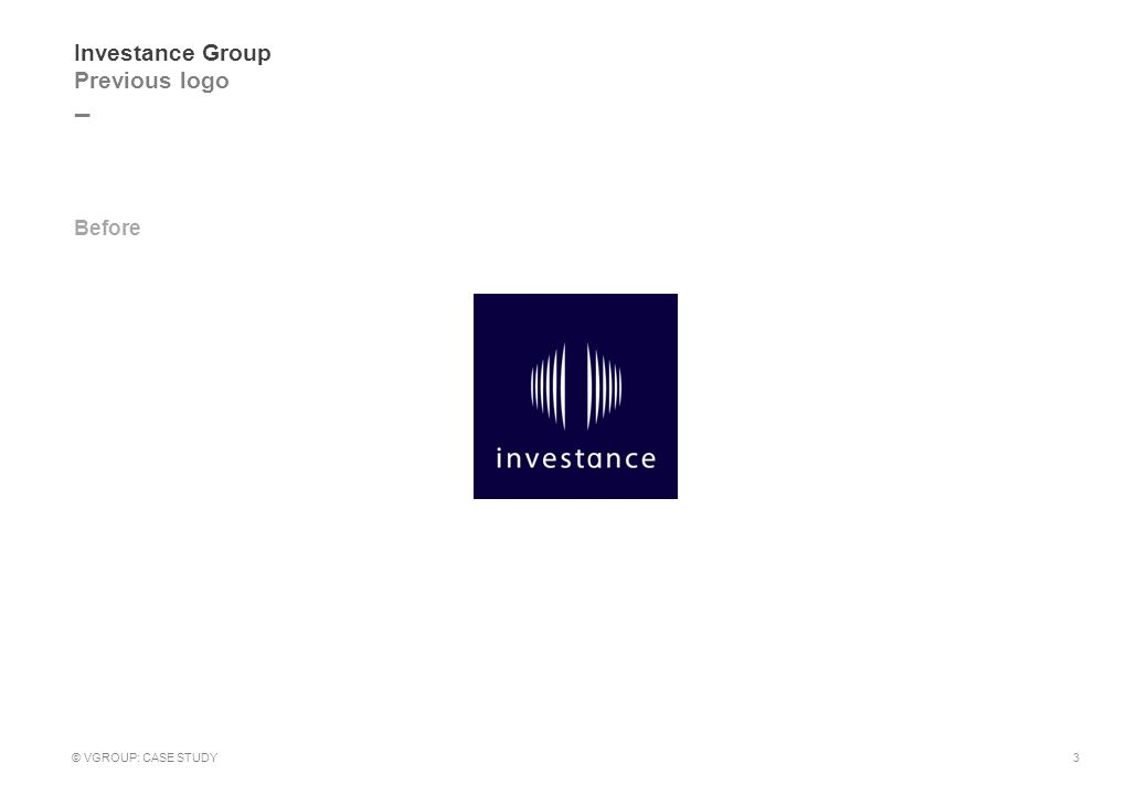 _ Investance Group Previous logo © VGROUP: CASE STUDY Before 3