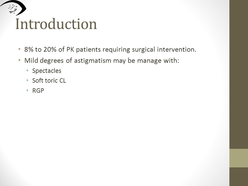 Introduction Higher degrees of astigmatism may require surgical management.