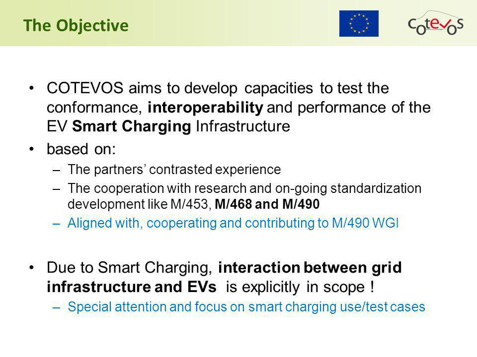 The Objective COTEVOS aims to develop capacities to test the conformance, interoperability and performance of the EV Smart Charging Infrastructure bas