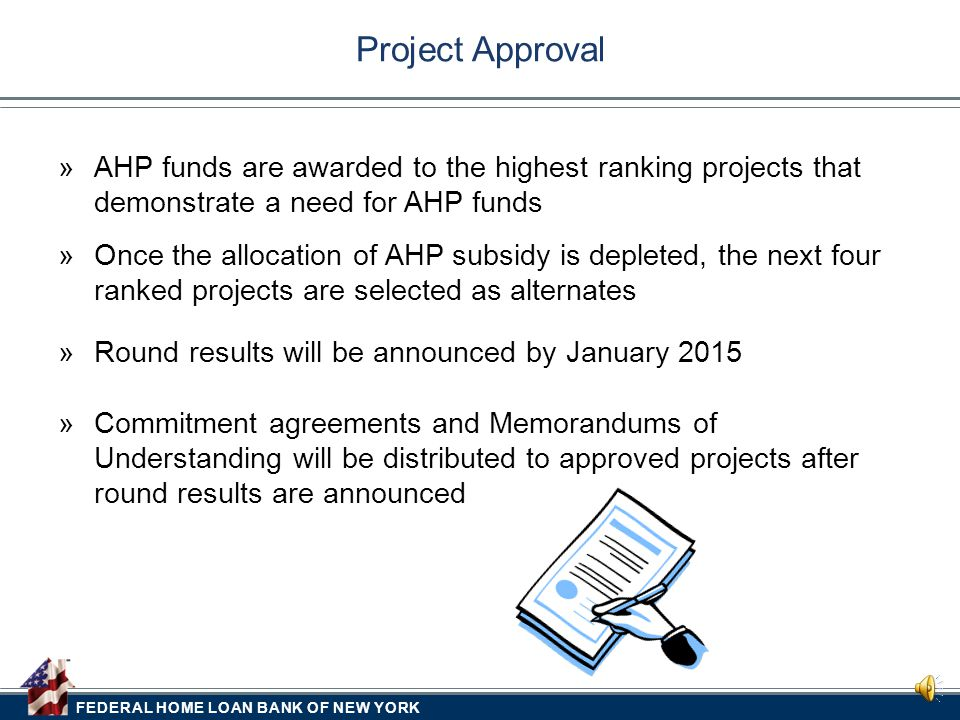 FEDERAL HOME LOAN BANK OF NEW YORK  The highest ranking eligible applications will be reviewed to confirm whether the project is financially feasible
