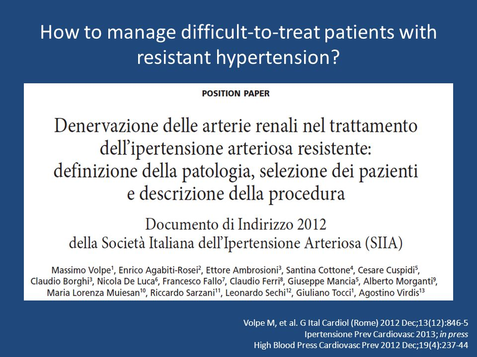 How to manage difficult-to-treat patients with resistant hypertension.