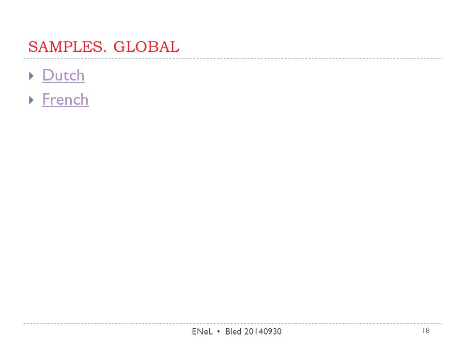 SAMPLES. GLOBAL ENeL Bled 20140930 18  Dutch Dutch  French French