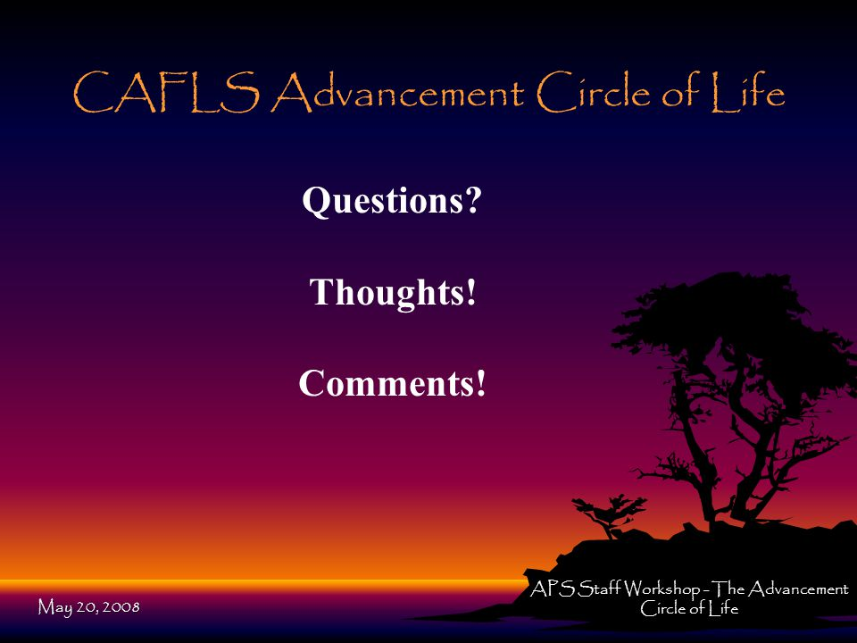 CAFLS Advancement Circle of Life Questions. Thoughts.