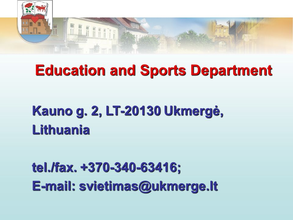 Education and Sports Department Kauno g. 2, LT-20130 Ukmergė, Lithuania tel./fax.