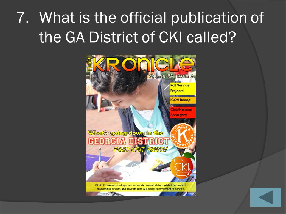7.What is the official publication of the GA District of CKI called?