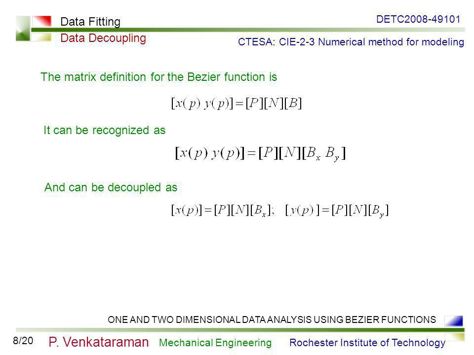 DETC2008-49101 ONE AND TWO DIMENSIONAL DATA ANALYSIS USING BEZIER FUNCTIONS P.