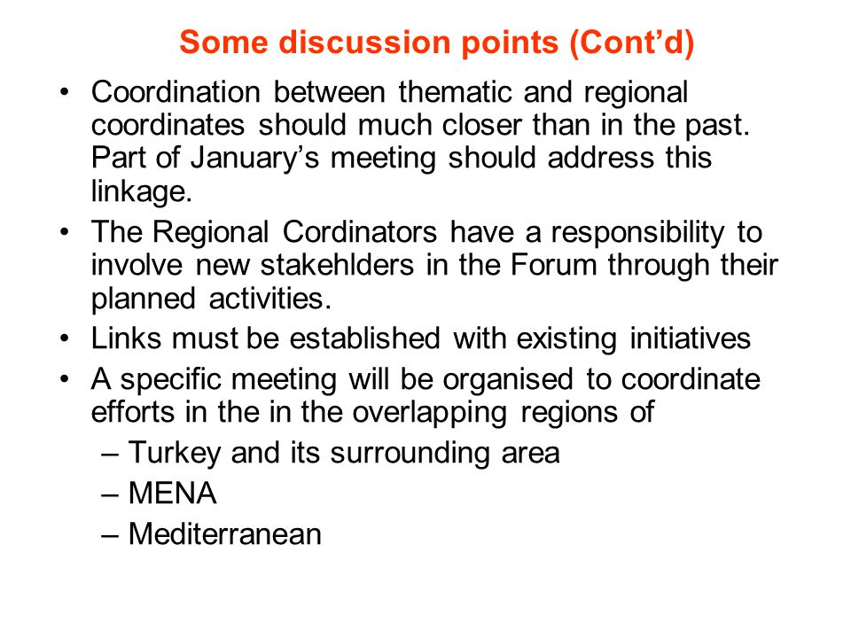 Some discussion points (Cont'd) Coordination between thematic and regional coordinates should much closer than in the past. Part of January's meeting