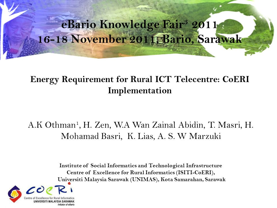 Energy Requirement for Rural ICT Telecentre: CoERI Implementation A.K Othman 1, H.