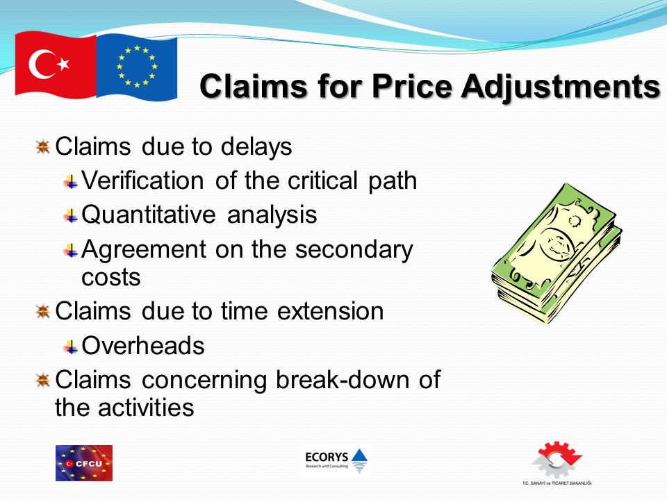 Claims for Price Adjustments Claims due to delays Verification of the critical path Quantitative analysis Agreement on the secondary costs Claims due to time extension Overheads Claims concerning break-down of the activities
