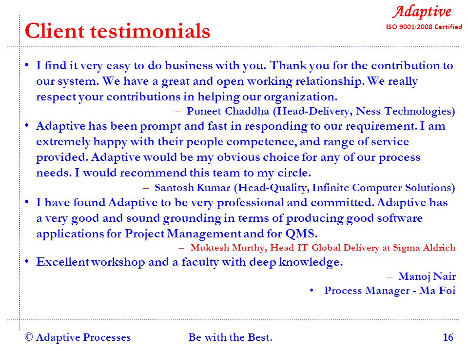 Quality Consulting Client testimonials I find it very easy to do business with you.