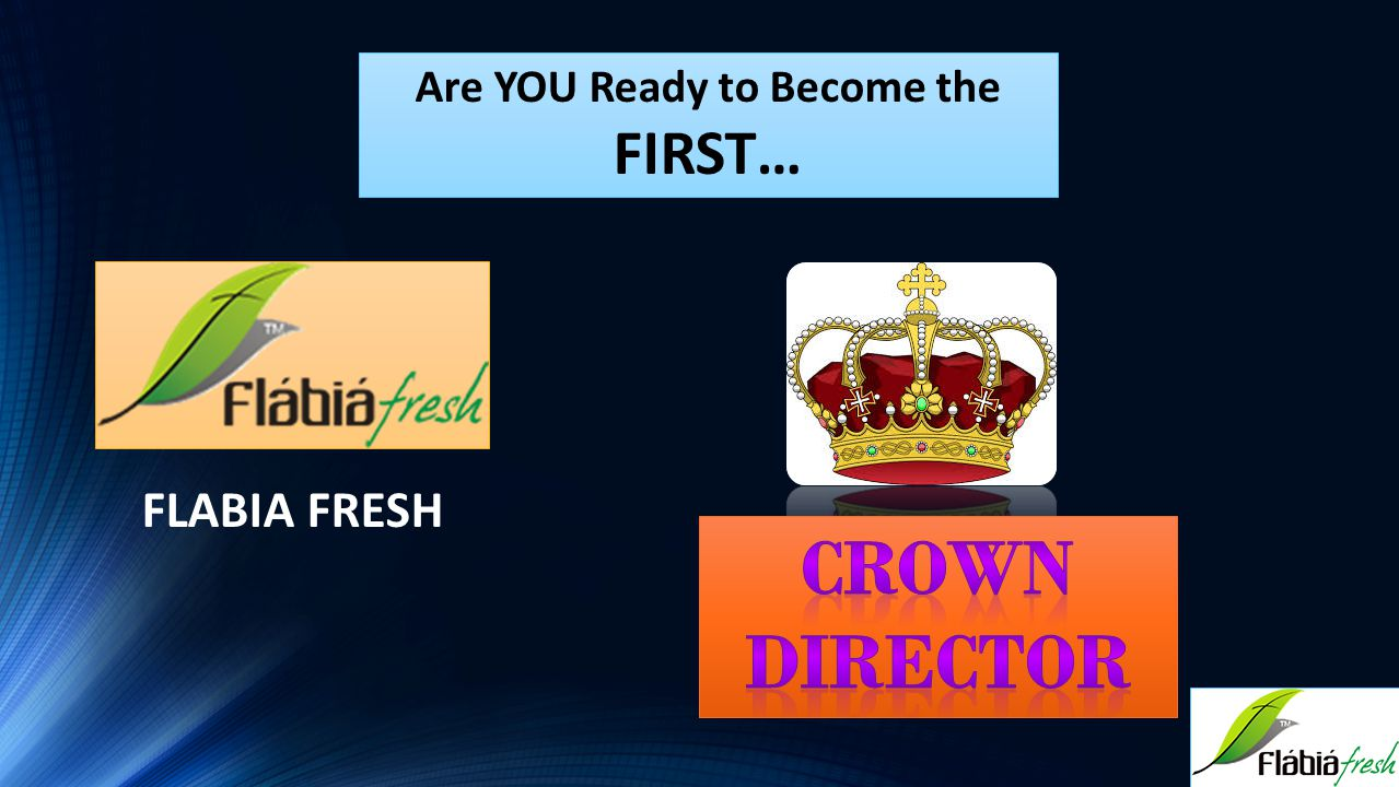 Are YOU Ready to Become the FIRST… FLABIA FRESH