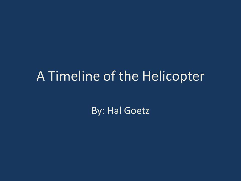 Invention The modern helicopter was invented in 1939, just before WWII Not used extensively in WWII Rudimentary and hard to fly/use