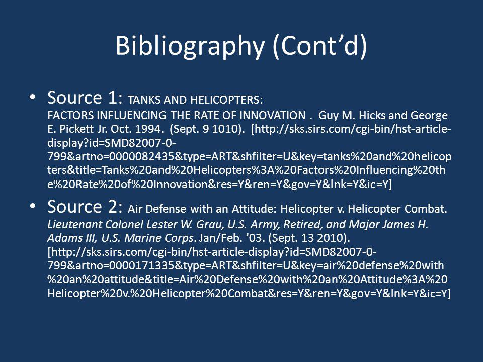 Bibliography (Cont'd) Source 1: TANKS AND HELICOPTERS: FACTORS INFLUENCING THE RATE OF INNOVATION.