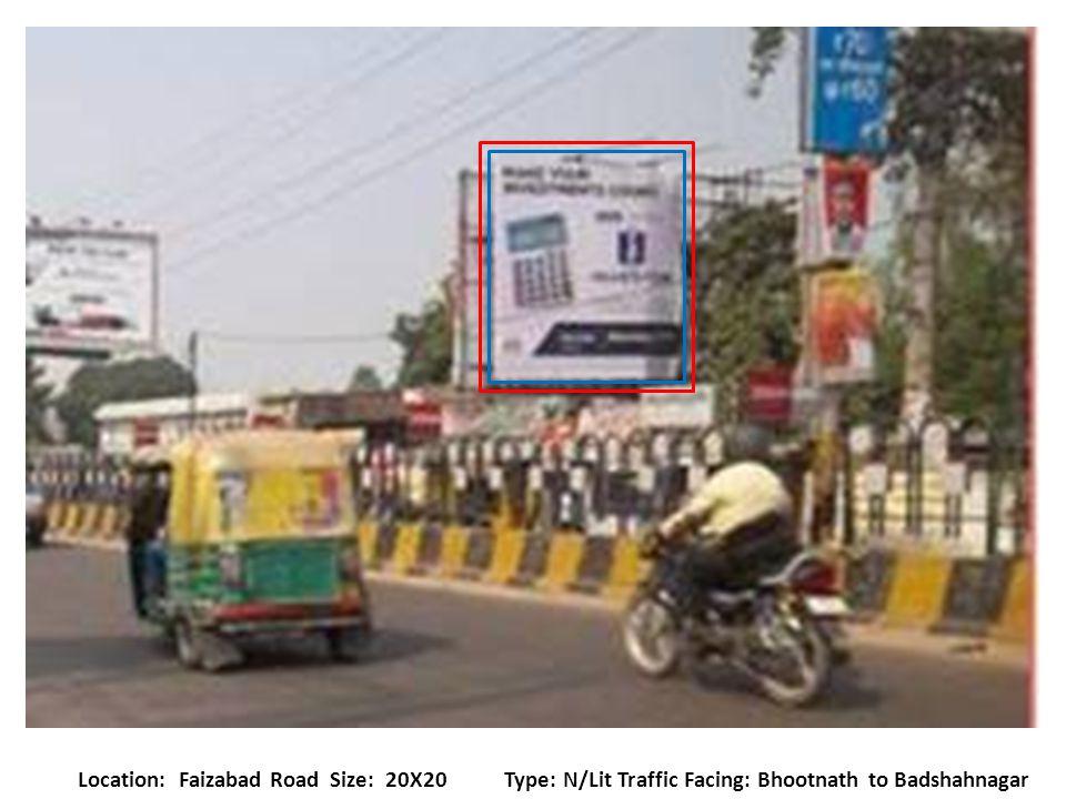 Location: Faizabad Road Size: 40x20 Type: F/Lit Traffic Facing: Badshahnagar to Neelgiri