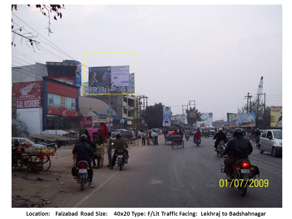 Location:Faizabad Road Size:40x20 Type: F/Lit Traffic Facing: Lekhraj to Badshahnagar