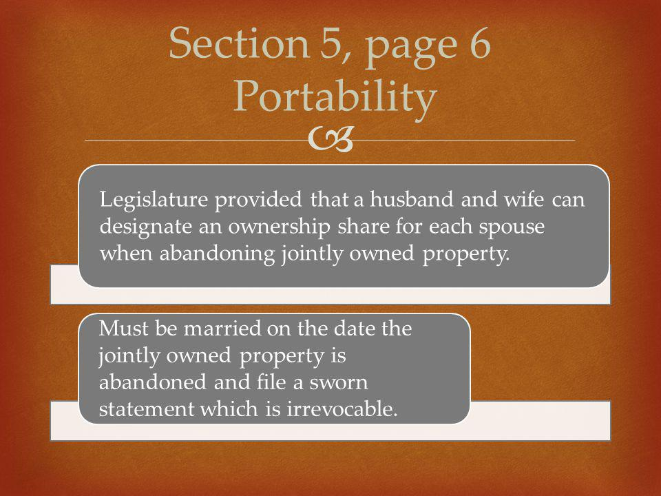  Legislature provided that a husband and wife can designate an ownership share for each spouse when abandoning jointly owned property. Must be marrie