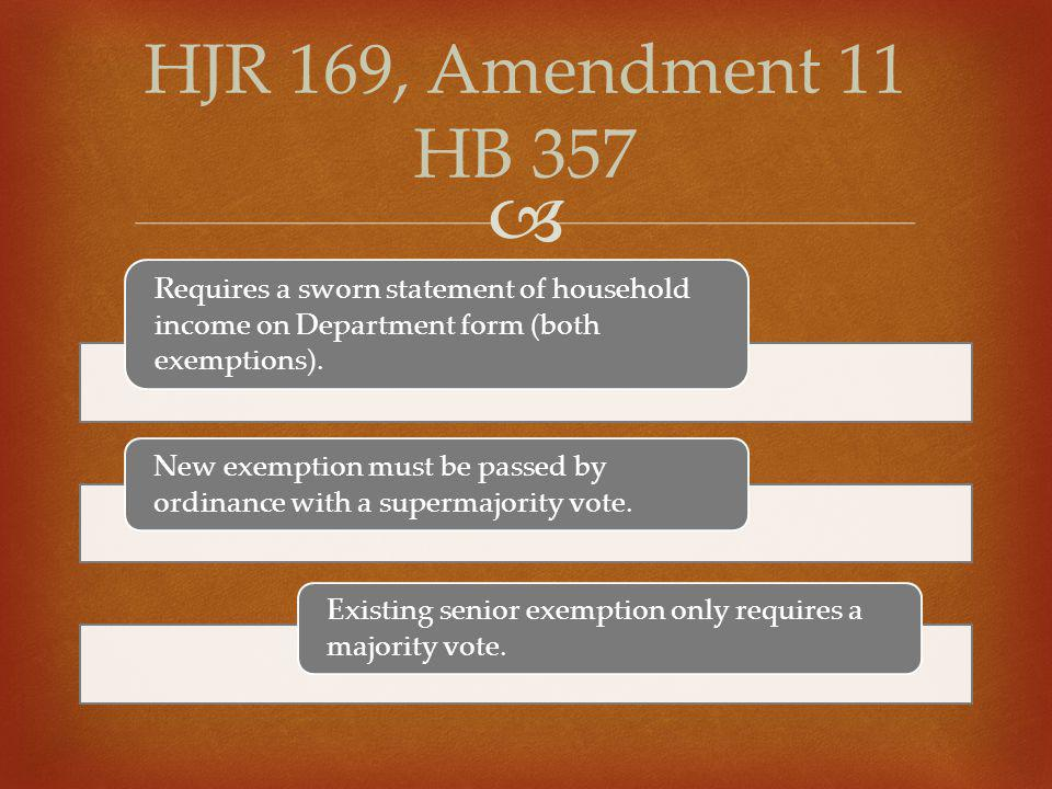 Requires a sworn statement of household income on Department form (both exemptions). New exemption must be passed by ordinance with a supermajority