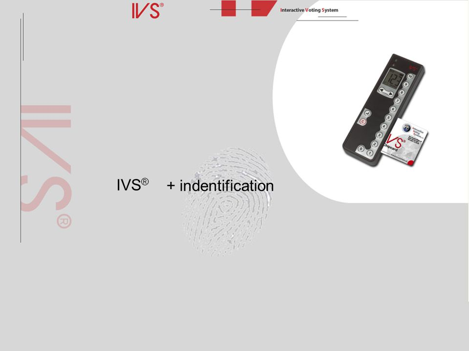 IVS ® + indentification