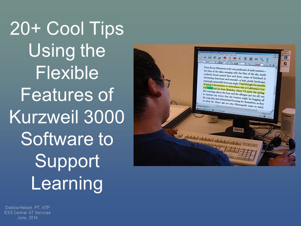 www.kurzweiledu.com/video-ki3000-v12-program-overview.html If you are not already familiar with Kurzweil 3000, click on the link below for a brief overview before proceeding with the 20+ Cool Tips presentation.