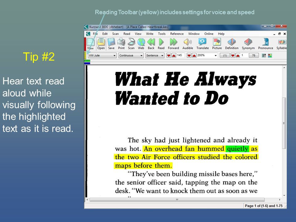 Tip #2 Hear text read aloud while visually following the highlighted text as it is read.