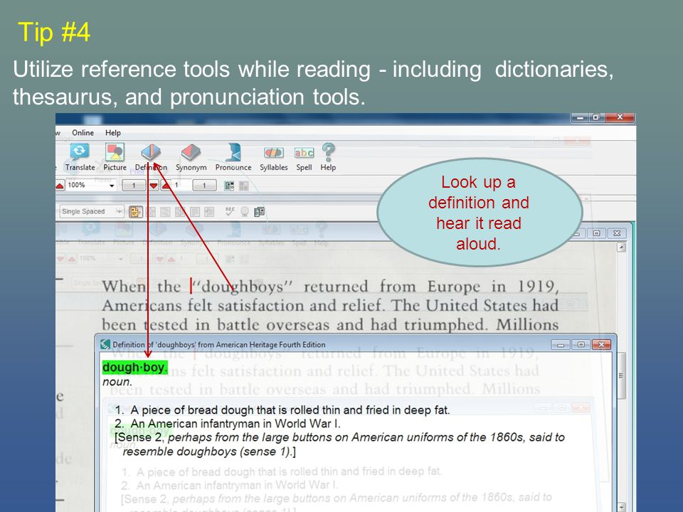 Tip #4 Utilize reference tools while reading - including dictionaries, thesaurus, and pronunciation tools.