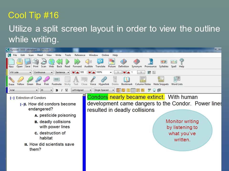 Cool Tip #16 Utilize a split screen layout in order to view the outline while writing.