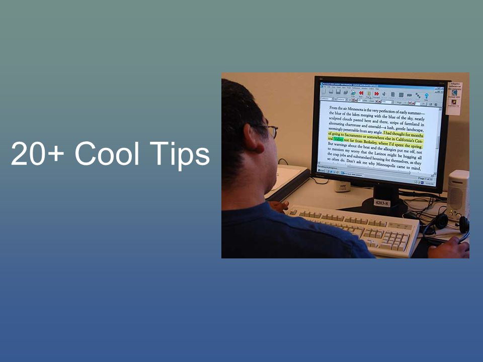 Tip #1 Use Kurzweil to open paper and digital curriculum materials in a flexible digital environment.