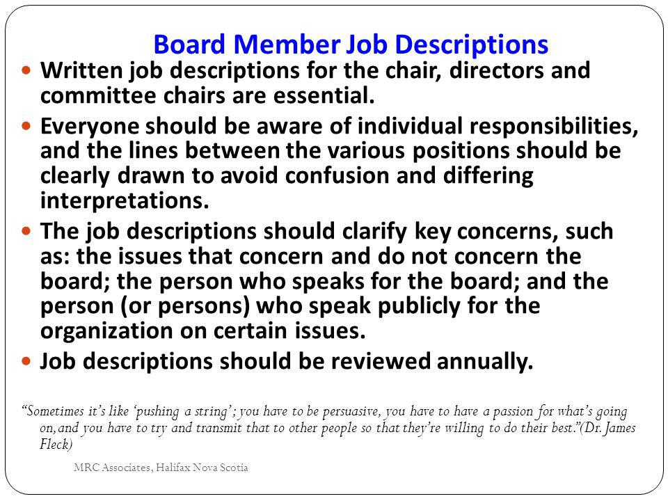 Board Member Job Descriptions MRC Associates, Halifax Nova Scotia Written job descriptions for the chair, directors and committee chairs are essential.