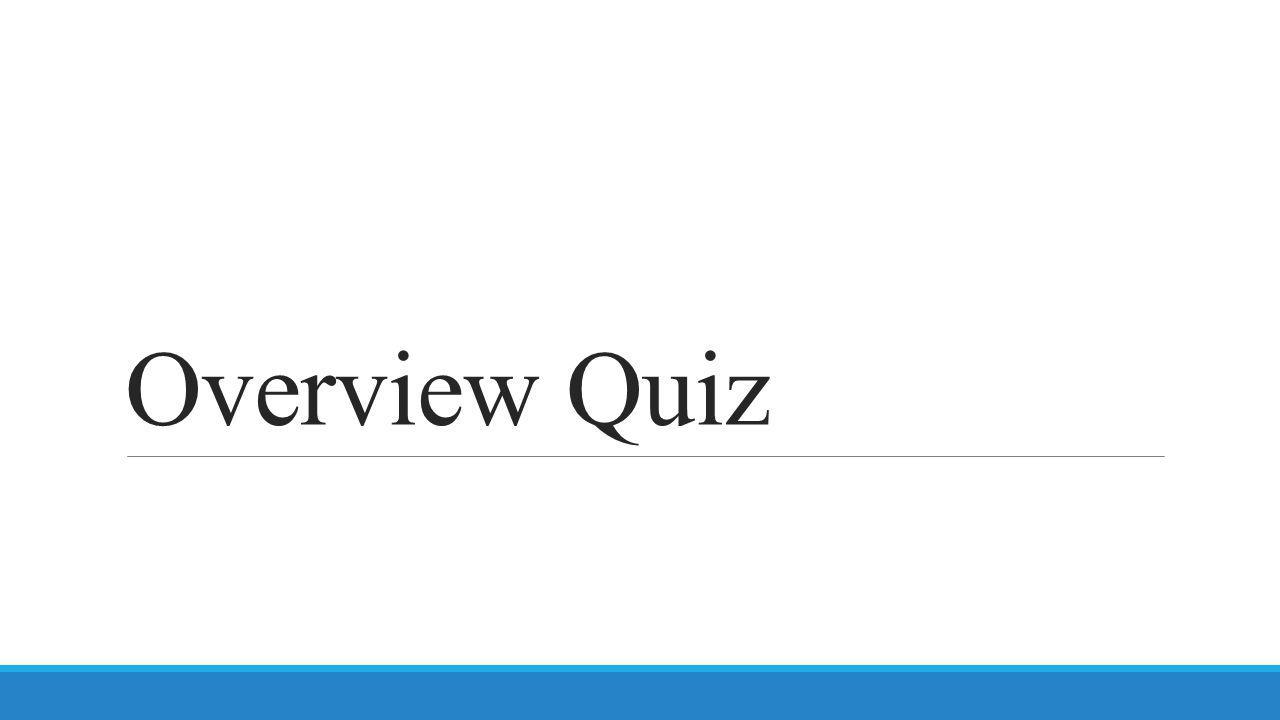 Overview Quiz