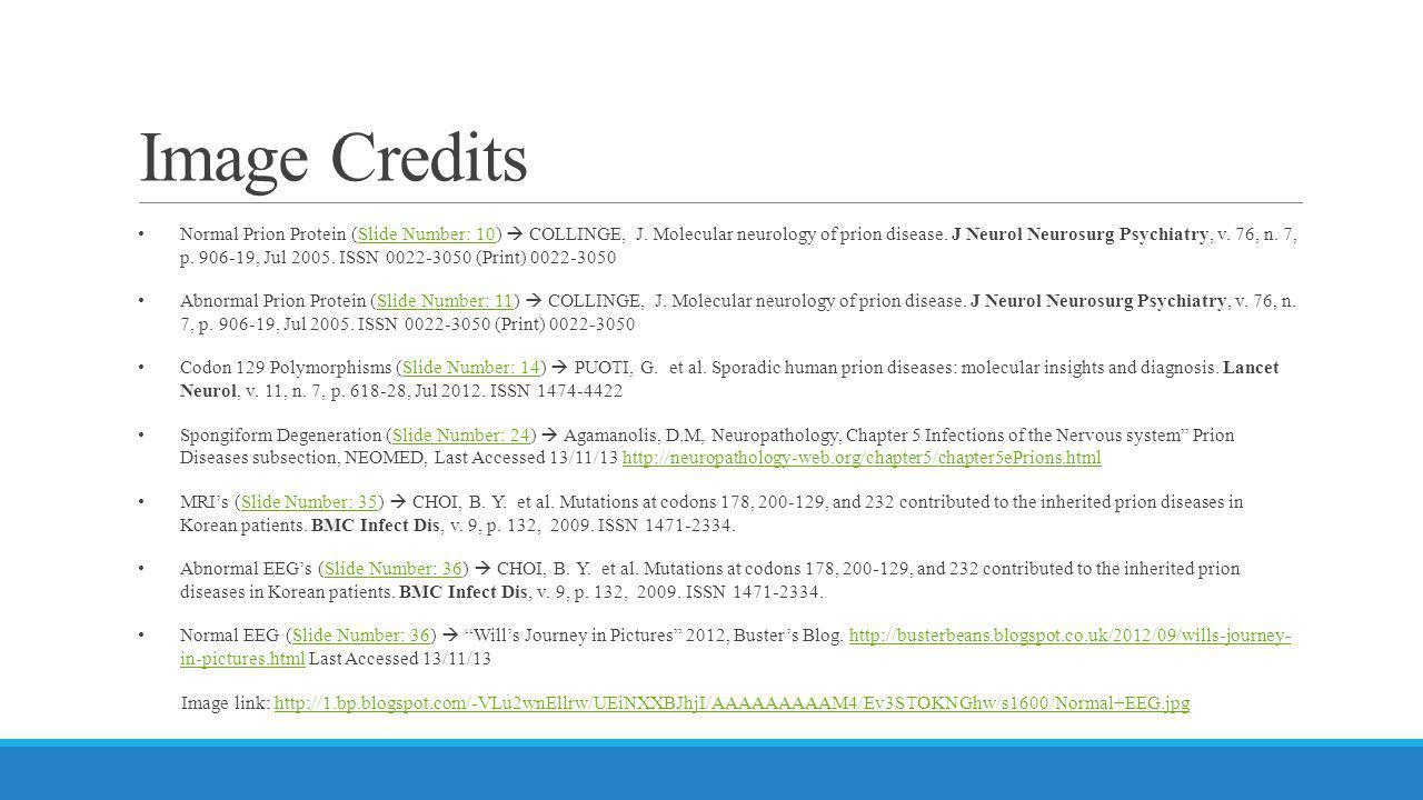 Image Credits Normal Prion Protein (Slide Number: 10)  COLLINGE, J. Molecular neurology of prion disease. J Neurol Neurosurg Psychiatry, v. 76, n. 7,