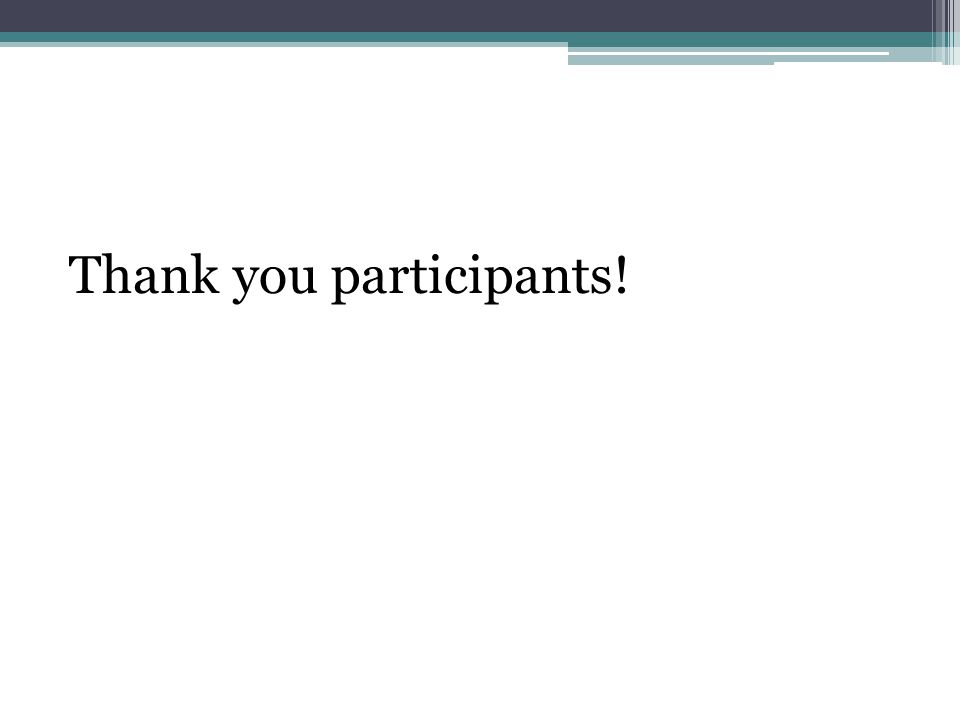 Thank you participants!