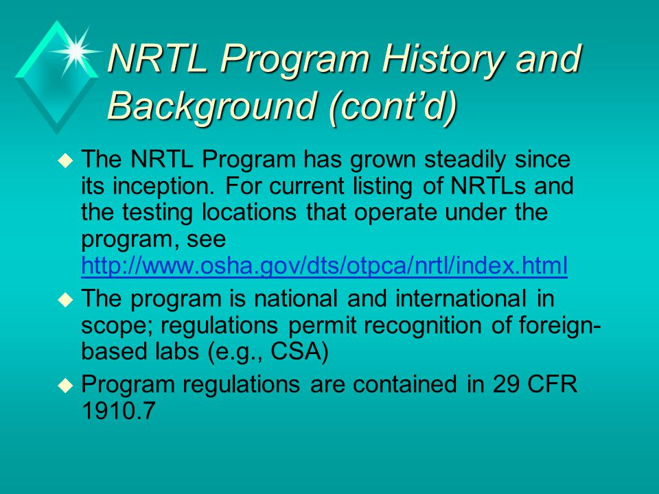 NRTL Program History and Background (cont'd) u The NRTL Program has grown steadily since its inception.