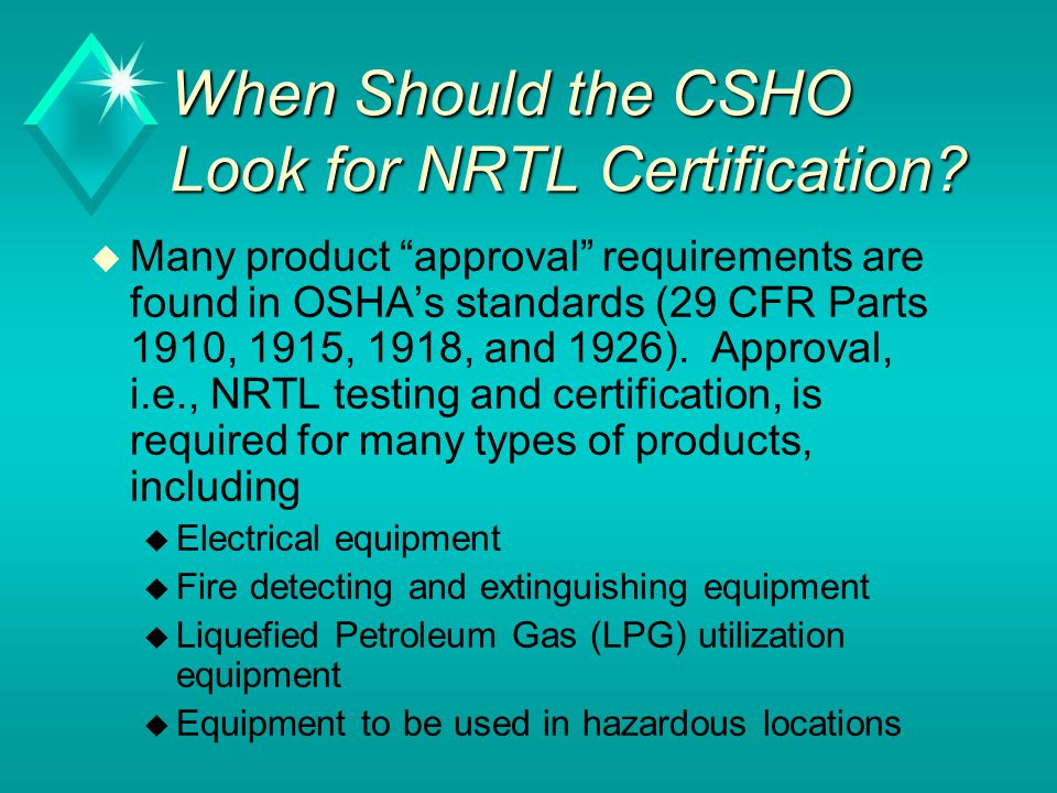 When Should the CSHO Look for NRTL Certification.