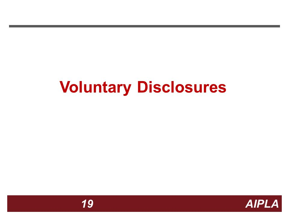 19 19 AIPLA Firm Logo Voluntary Disclosures