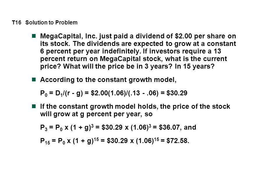 T16 Solution to Problem MegaCapital, Inc. just paid a dividend of $2.00 per share on its stock.