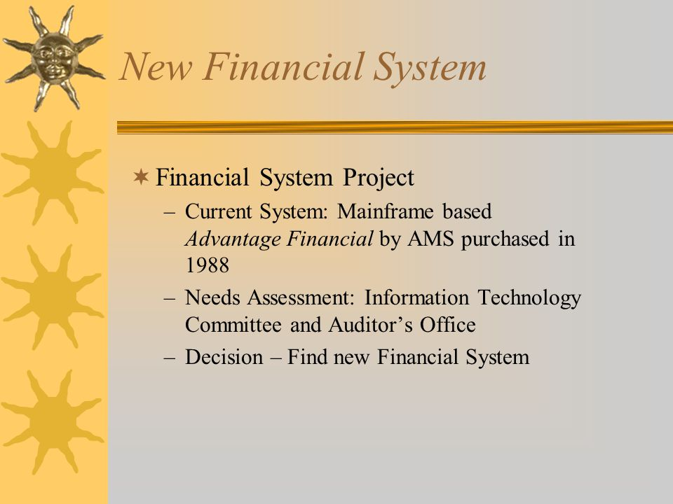 Scope  Replace Current System: –Accounts Payable –General Ledger –Fixed Assets –Job Costing