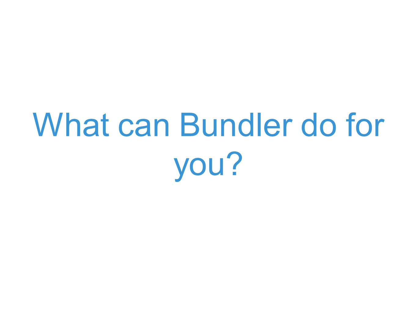 What can Bundler do for you