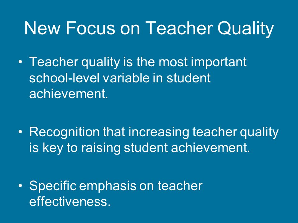 The Effect of Teacher Quality (Sander and Rivers (1996): Cumulative and Residual Effects of Teachers on Future Student Achievement
