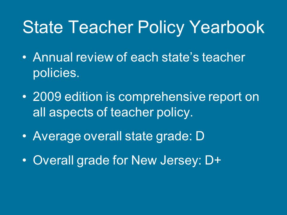 State Teacher Policy Yearbook Annual review of each state's teacher policies.