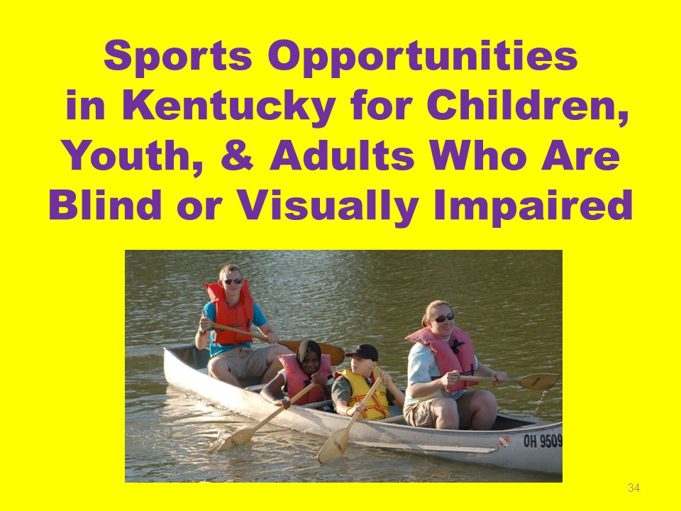 Sports Opportunities in Kentucky for Children, Youth, & Adults Who Are Blind or Visually Impaired 34