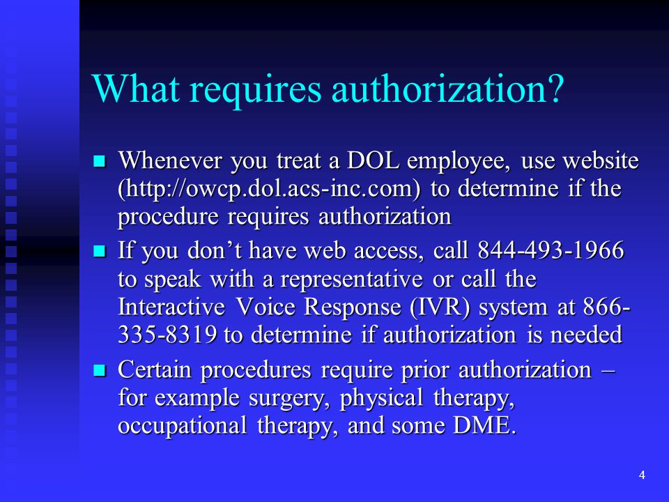 4 What requires authorization.