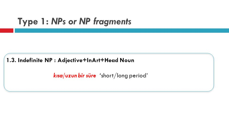 Type 1: NPs or NP fragments 1.3.