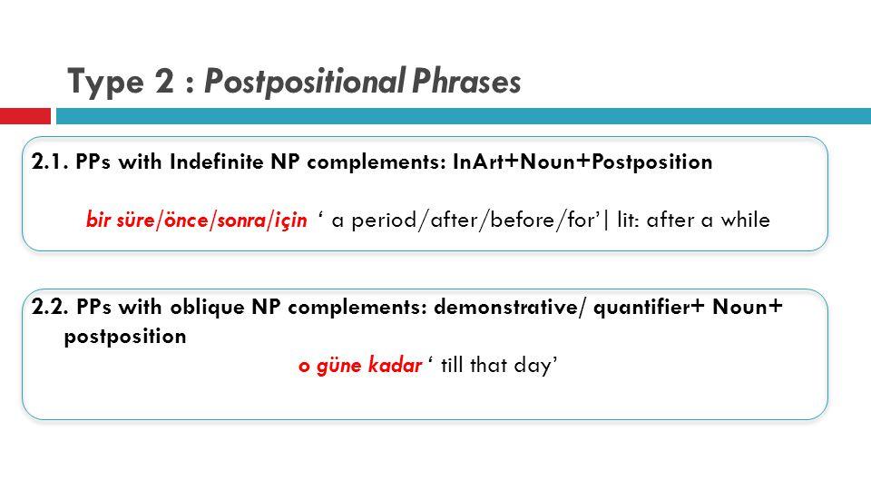 Type 2 : Postpositional Phrases 2.1.