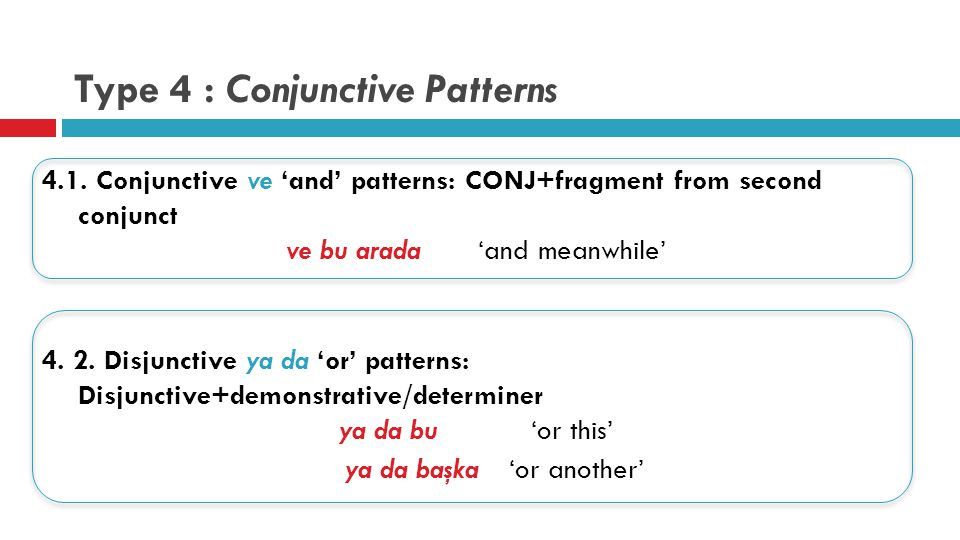 Type 4 : Conjunctive Patterns 4.1.