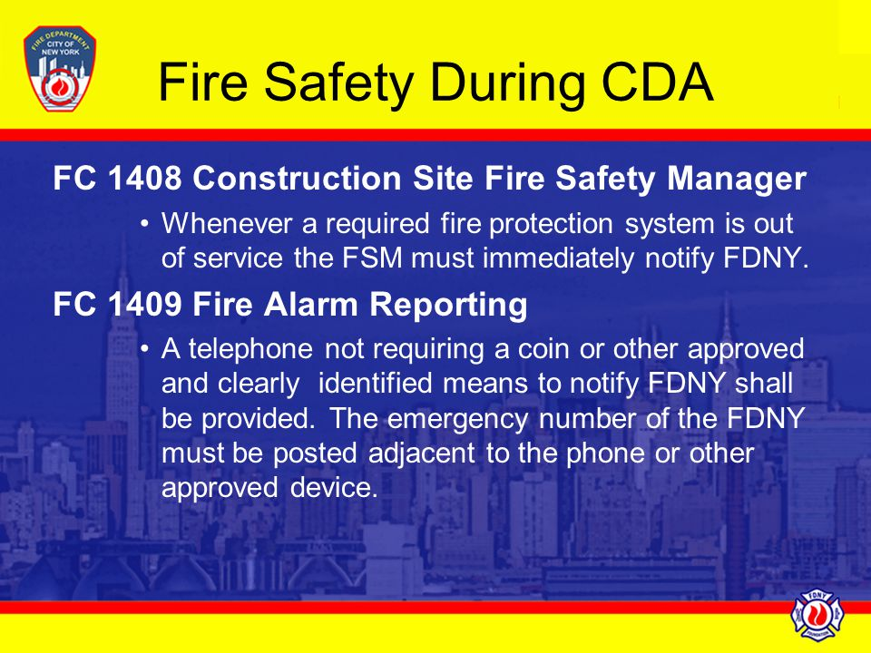Fire Safety During CDA FC 1408 Construction Site Fire Safety Manager Whenever a required fire protection system is out of service the FSM must immedia