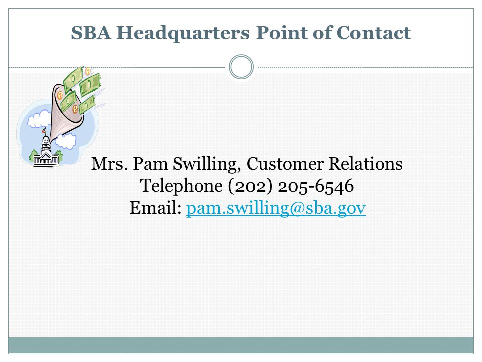 SBA Headquarters Point of Contact Mrs.